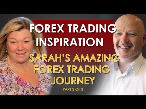 Pt 3 Sarah's Forex Trading - Zero To Full Time Trader and Coach