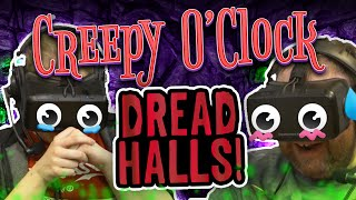 Creepy O'Clock - Dread Halls!