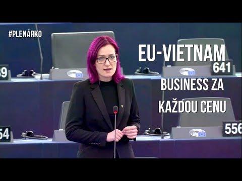 """""""Nejde jen o lidská práva, nejsou-li někomu dost."""" Obchod mezi EU a Vietnamem. [PLENÁRKO #4]"""