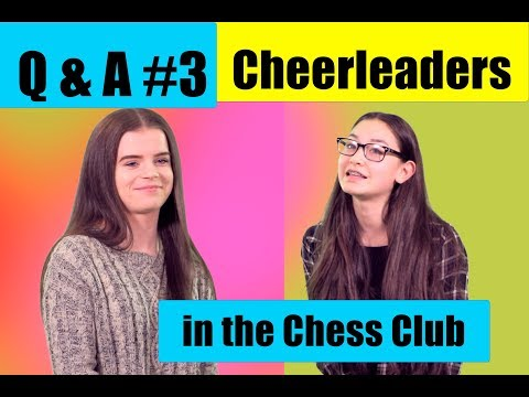 connectYoutube - Q and A #3 - Cheerleaders in the Chess Club - Paige and Grace