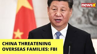 China threatening overseas families: FBI Chief | NewsX - NEWSXLIVE