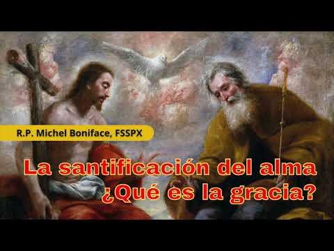 La santificación del alma ¿Qué es la gracia