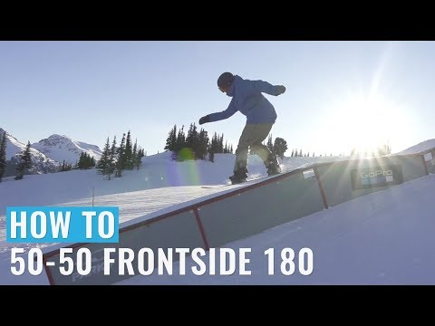 How To 50-50 Frontside 180 On A Snowboard