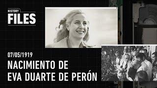 History Files: Nacimiento de Eva Perón