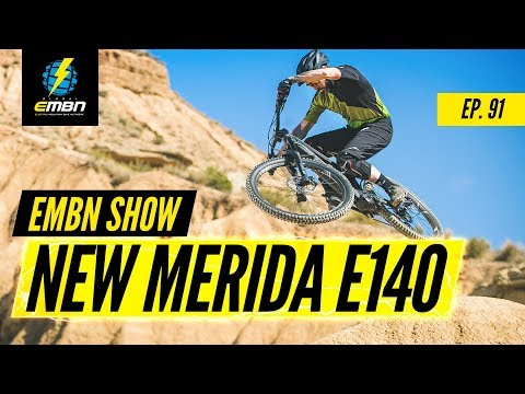 New E-Bikes & Lessons We've Learned From E MTB | EMBN Show Ep. 91