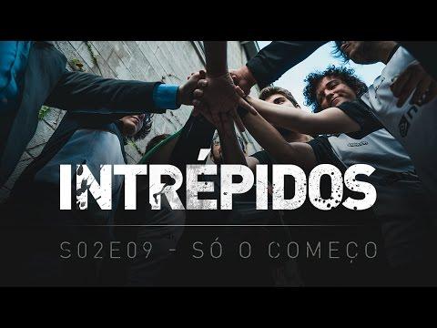 INTRÉPIDOS - Só Começando   S02E09 INTZ x KEYD