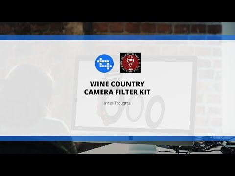 Wine Country Camera Filter Kit - Initial Thoughts