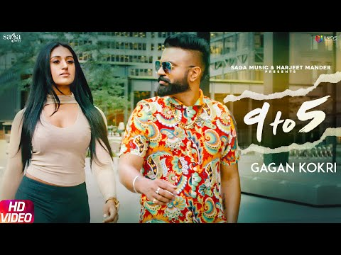 Gagan Kokri-9 To 5 Mp3 Song Download And Video