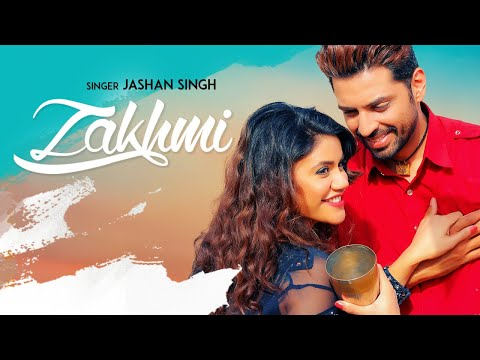 Zakhmi Lyrics - Jashan Singh