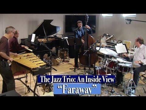 """The Jazz Trio: An Inside View / """"Faraway"""""""