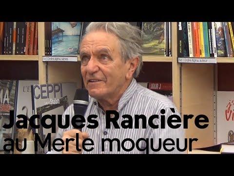 Vidéo de Jacques Rancière