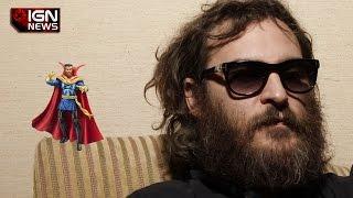 Joaquin Phoenix May Play Marvel Studios' Doctor Strange - IGN News