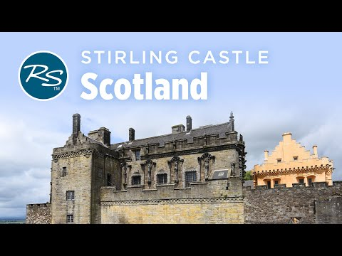 Stirling, Scotland: Stirling Castle – Rick Steves' Europe Travel Guide – Travel Bite