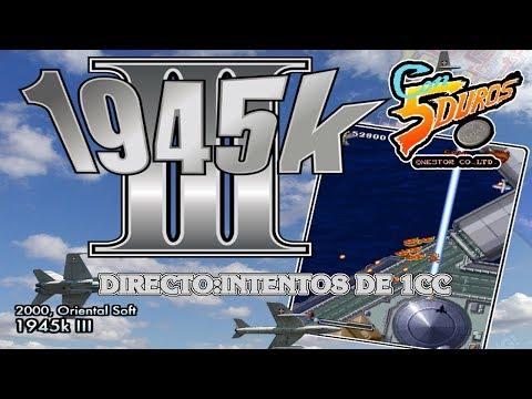 DIRECTO: 1945K III (Intentos de 1cc)