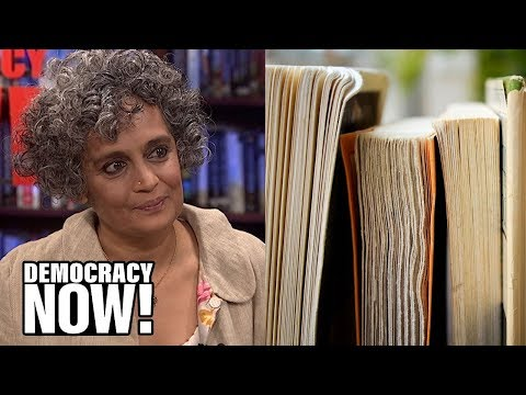 Arundhati Roy on the Power of Fiction: Literature is The Simplest Way of Saying a Complicated Thing