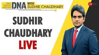 देखिए DNA LIVE Sudhir Chaudhary के साथ - ZEENEWS