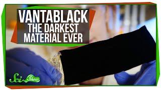Vantablack: The Darkest Material Ever Made