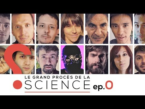 ❓LE GRAND PROCÈS DE LA SCIENCE: dénonciation - Fake? 12.0