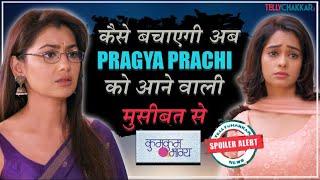 Kumkum Bhagya update | Prachi to land in major trouble | THIS is how Pragya will save her daughter | - TELLYCHAKKAR