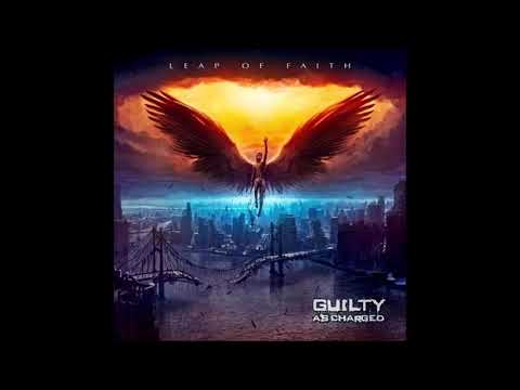 Guilty As Charged-Leap Of Faith {Full Album}