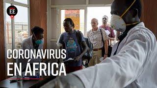 Coronavirus en África: así contiene la pandemia el continente más pobre del mundo - El Espectador