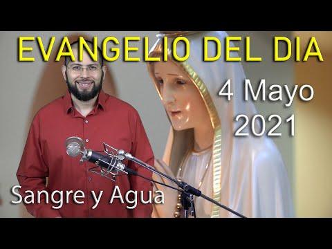 Evangelio Del Dia de Hoy - Martes 4 Mayo 2021- Hay Que Pasar Tribulaciones - Sangre y Agua