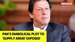 Pak's Diabolical Plot to 'Supply Arms' Exposed | NewsX - NEWSXLIVE