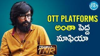 Director Bandi Saroj Kumar criticizes OTT platforms | Frankly With TNR | iDream Movies - IDREAMMOVIES