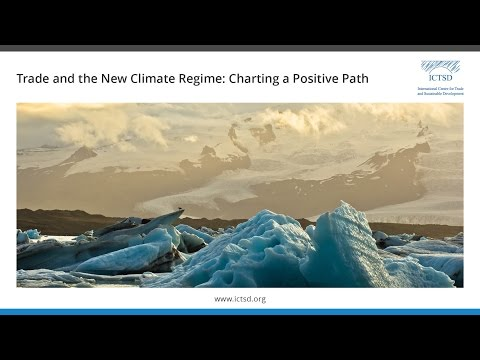 Trade and the New Climate Regime: Charting a Positive Path