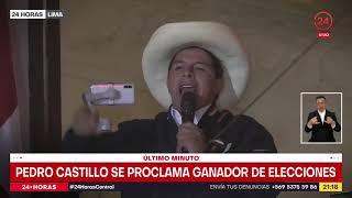 24 Horas en Lima: Pedro Castillo se proclama ganador de las elecciones