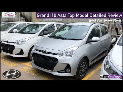 Hyundai Grand i10 2018 Asta Top Model Detailed Review with On Road Price | Team Car Delight