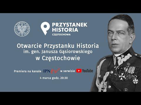 ➡ Otwarcie Przystanku Historia IPN im. gen. Janusza Gąsiorowskiego w Częstochowie