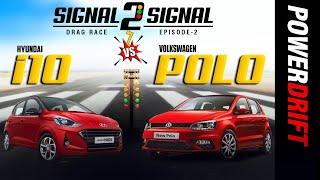 Volkswagen Polo vs Hyundai Grand i10 Turbo   Drag Race   Episode 2   PowerDrift