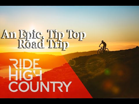 Ride High Country: An Epic, Tip Top Road Trip