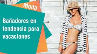 Bañadores en tendencia para las vacaciones | Moda