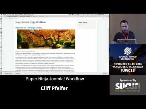 JWC 2016 - Super Ninja Joomla! Workflow - Cliff Pfeifer