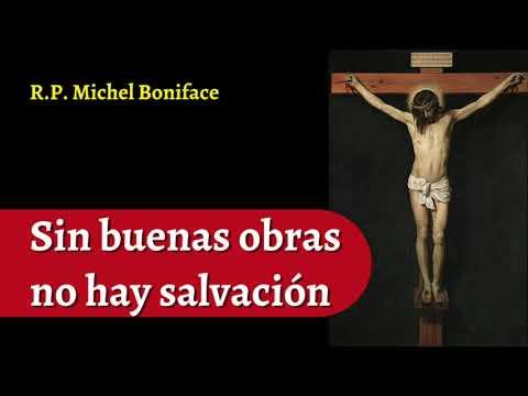 Sin buenas obras no hay salvación