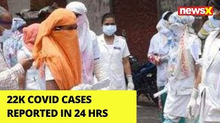 22k Covid cases reported for the 1st time in 24 hours | NewsX - NEWSXLIVE