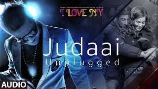 Full Audio: JUDAAI (UNPLUGGED) | I Love New Year | Falak Shabbir | Sunny Deol, Kangana Ranaut - TSERIES