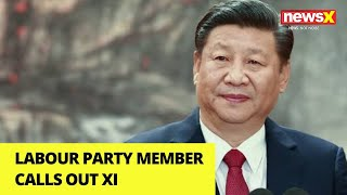 Labour Party member calls out Xi | NewsX - NEWSXLIVE
