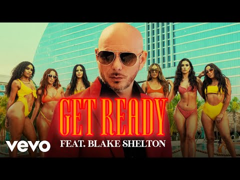 Pitbull - Get Ready ft. Blake Shelton