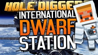 Minecraft - Hole Diggers 22 - International Dwarf Station