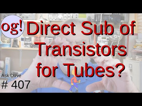 Can Transistors Be Used As Direct Substitutes for Tubes? (#407)