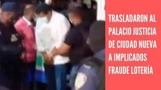 Trasladaron al Palacio de Justicia de Ciudad Nueva a arrestados por fraude en la Lotería Nacional