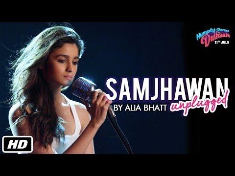 Samjhawan Unplugged Lyrics - Alia Bhatt   Humpty Sharma Ki Dulhania