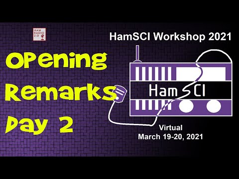 HamSci 2021: Day 2, Opening Remarks