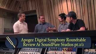 Apogee Digital Symphony Roundtable Discussion at SoundPure Studios pt 2/2