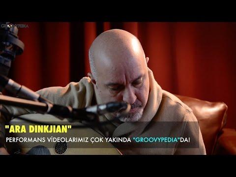 """""""Ara Dinkjian"""" Performans Videolarımız Çok Yakında Groovypedia Müzik Kanalında!"""
