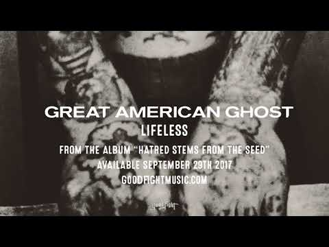 Great American Ghost | Lifeless | Hatred Stems From The Seed