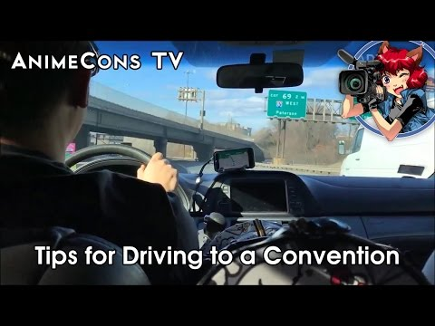 AnimeCons TV - Tips for Driving to a Convention